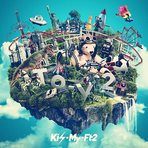 Kis-My-Ft2 - To-y2